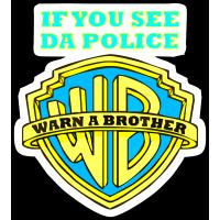 "Логотип Warner Bros с надписью  ""If you see da police"""