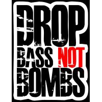 Drop bass not bombs