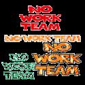 No Work Team
